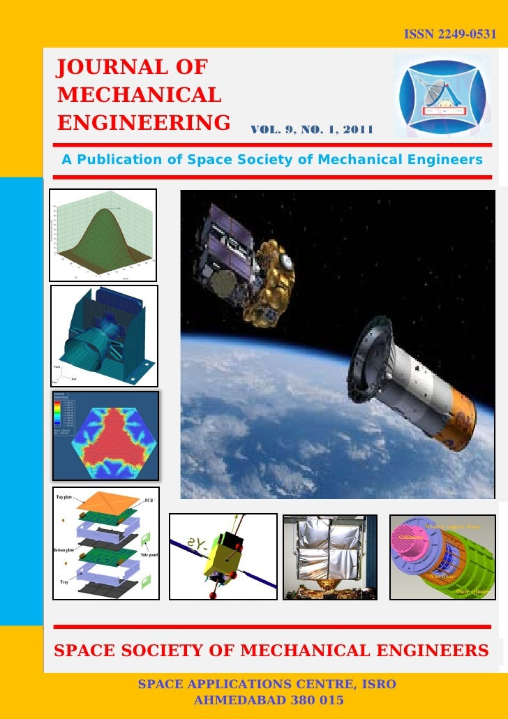 ISSN 2249-0531JOURNAL OFMECHANICALENGINEERING             VOL. 9, NO. 1, 2011A Publication of Space Society of Mechanical ...