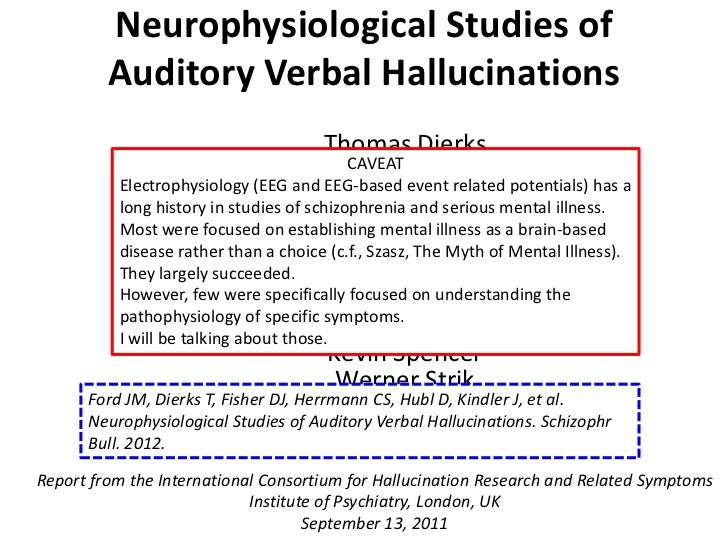 Neurophysiological Studies of         Auditory Verbal Hallucinations                                        Thomas Dierks ...