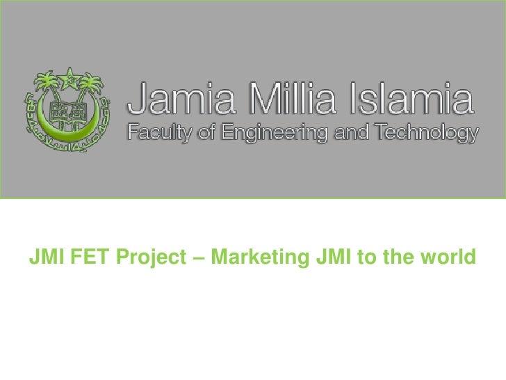 JMI FET Project – Marketing JMI to the world