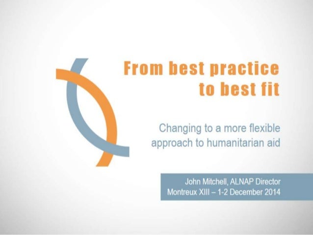 ALNAP PPT FOR MONTREUX XIII  |  'From best practice to best fit'