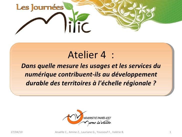Atelier 4  : Dans quelle mesure les usages et les services du numérique contribuent-ils au développement durable des terri...