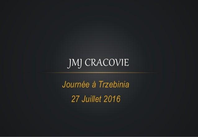 Journée à Trzebinia 27 Juillet 2016 JMJ CRACOVIE