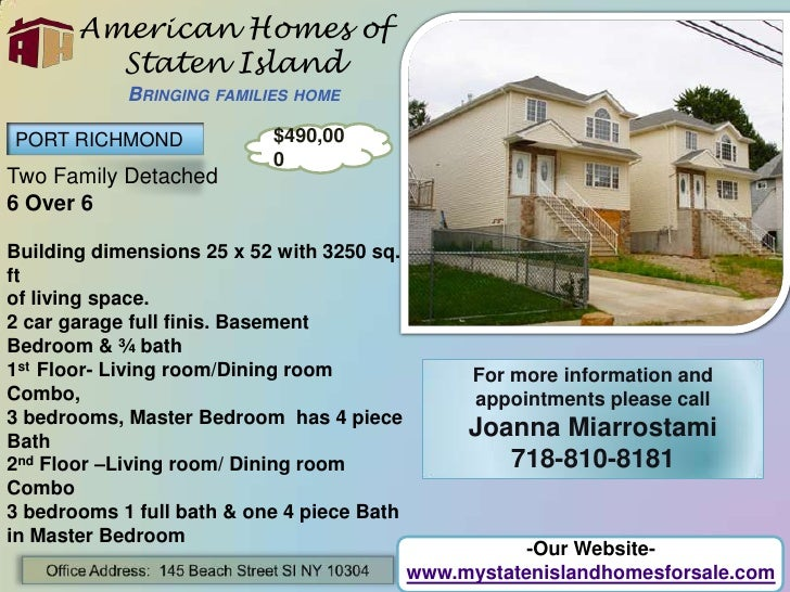 American Homes of Staten IslandBringing families home<br />PORT RICHMOND<br />$490,000<br />Two Family Detached<br />6 Ove...