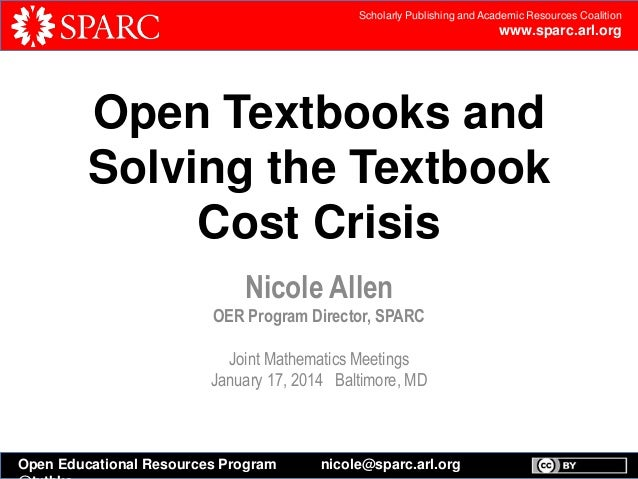 Open Textbooks and Solving the Textbook Cost Crisis (Joint Mathematics Meetings, 1/17/14, Baltimore, MD)