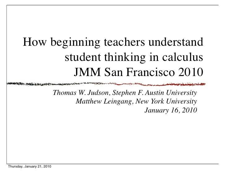 How beginning teachers understand               student thinking in calculus                 JMM San Francisco 2010       ...