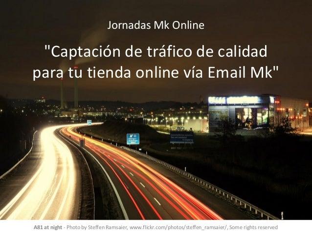 """Jornadas Mk Online """"Captación de tráfico de calidad para tu tienda online vía Email Mk"""" A81 at night - Photo by Steffen Ra..."""
