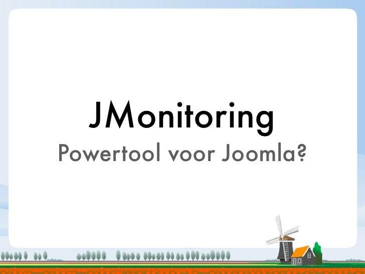 JMonitoringPowertool voor Joomla?