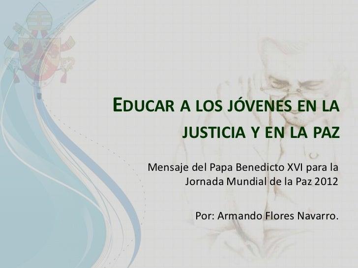 Mensaje del Papa Benedicto XVI para la Jornada Mundial de la Paz 2012