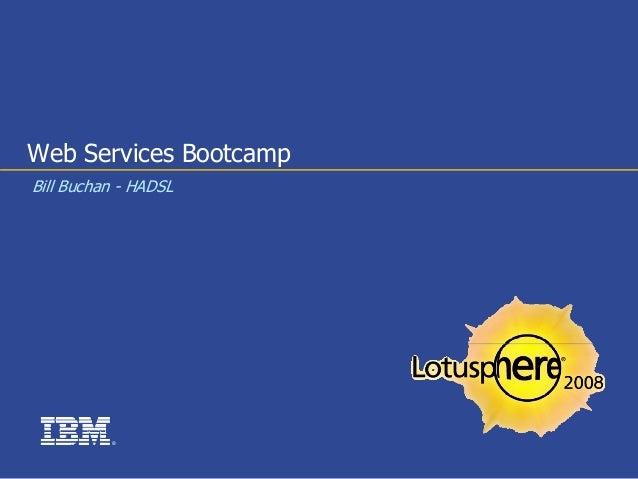 Web Services BootcampBill Buchan - HADSL          ®