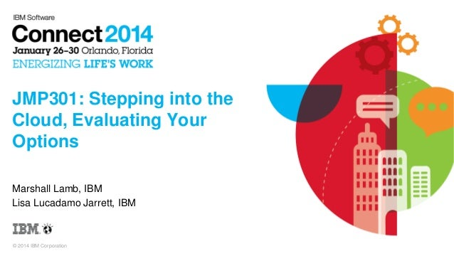 Tip from IBM Connect 2014: Stepping into the Cloud and Evaluating Your Options