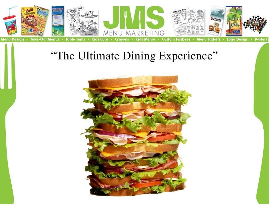 """The Ultimate Di i E ""Th Ulti t Dining Experience""                        i    """