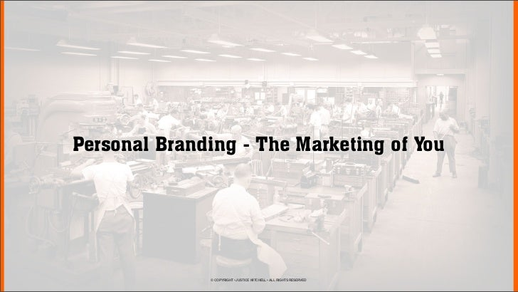 """""""Personal Branding"""" - The Marketing Of You"""