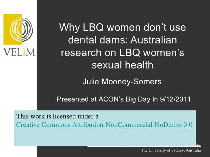 Why LBQ women don't use               dental dams: Australian             research on LBQ women's                    sexua...
