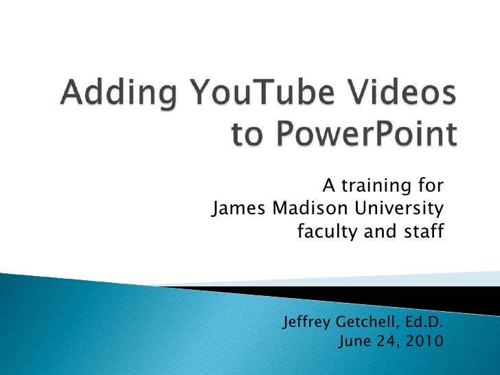 JMU training on adding YouTube content to PowerPoint