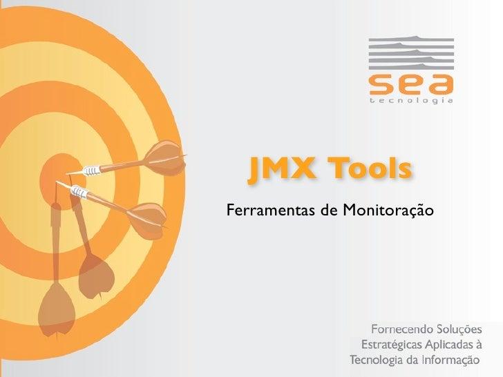 JMX Tools Ferramentas de Monitoração