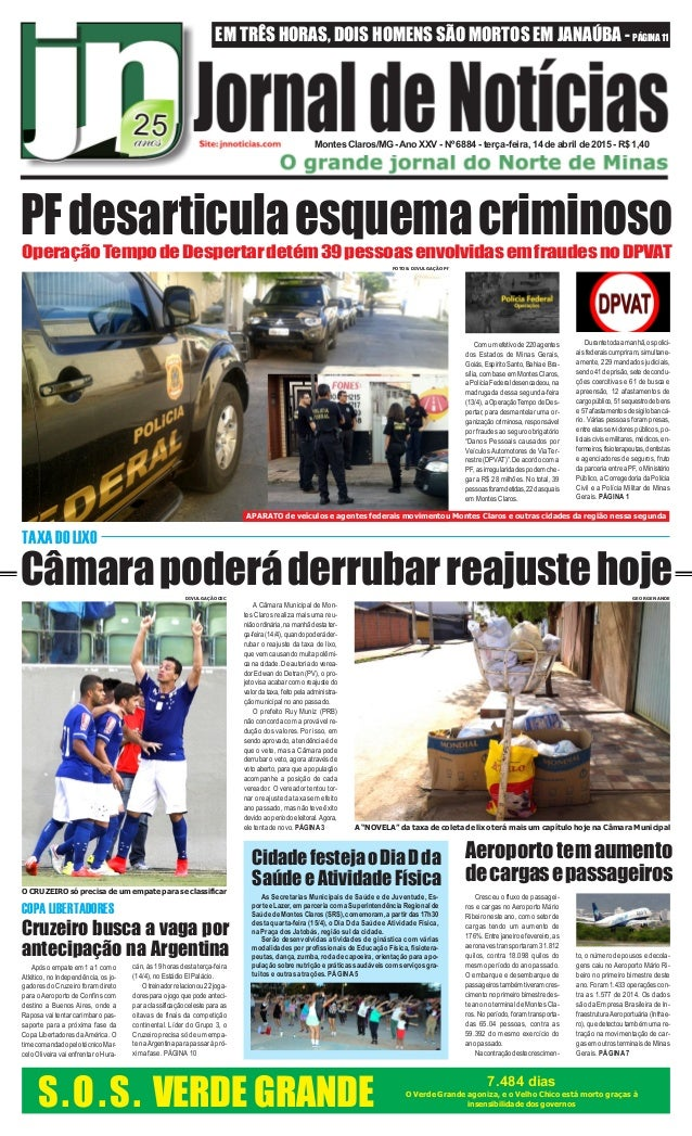 EM TRÊS HORAS, DOIS HOMENS SÃO MORTOS EM JANAÚBA - PÁGINA 11 Montes Claros/MG - Ano XXV - Nº 6884 - terça-feira, 14 de abr...