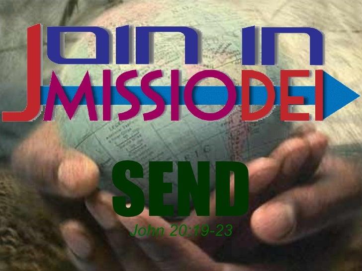 Jn 20 19 23  send (missio dei)