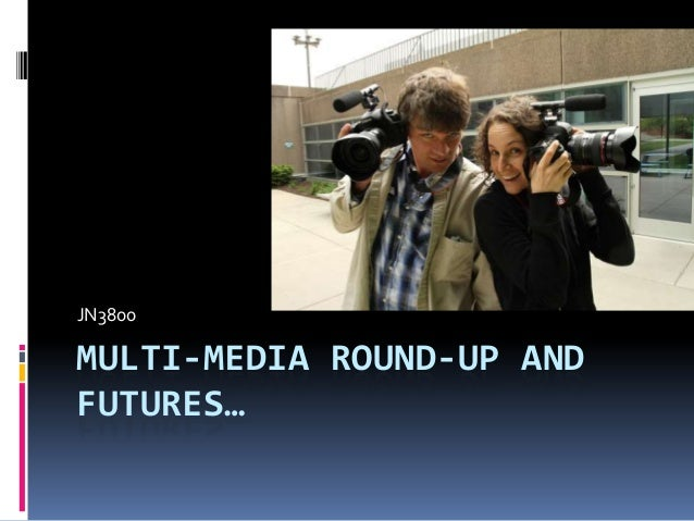 JN3800  MULTI-MEDIA ROUND-UP AND FUTURES…