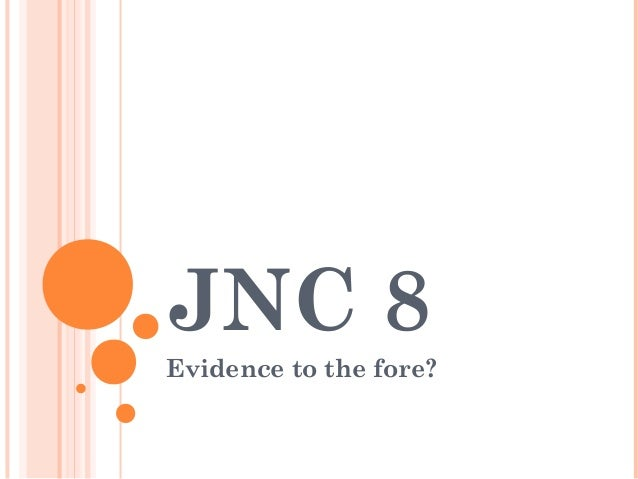 JNC 8 Evidence to the fore?