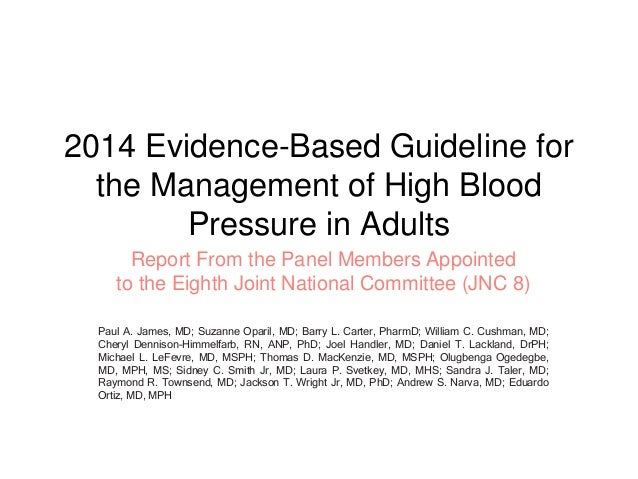 2014 Evidence-Based Guideline for the Management of High Blood Pressure in Adults Report From the Panel Members Appointed ...