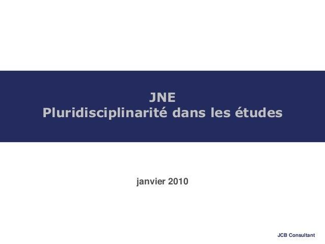 JCB Consultant JNE Pluridisciplinarité dans les études janvier 2010