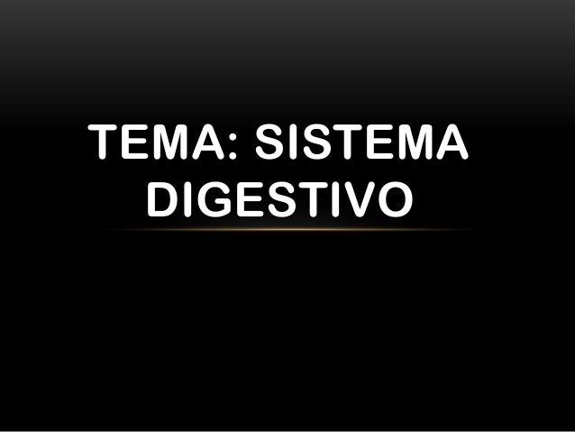 TEMA: SISTEMA  DIGESTIVO