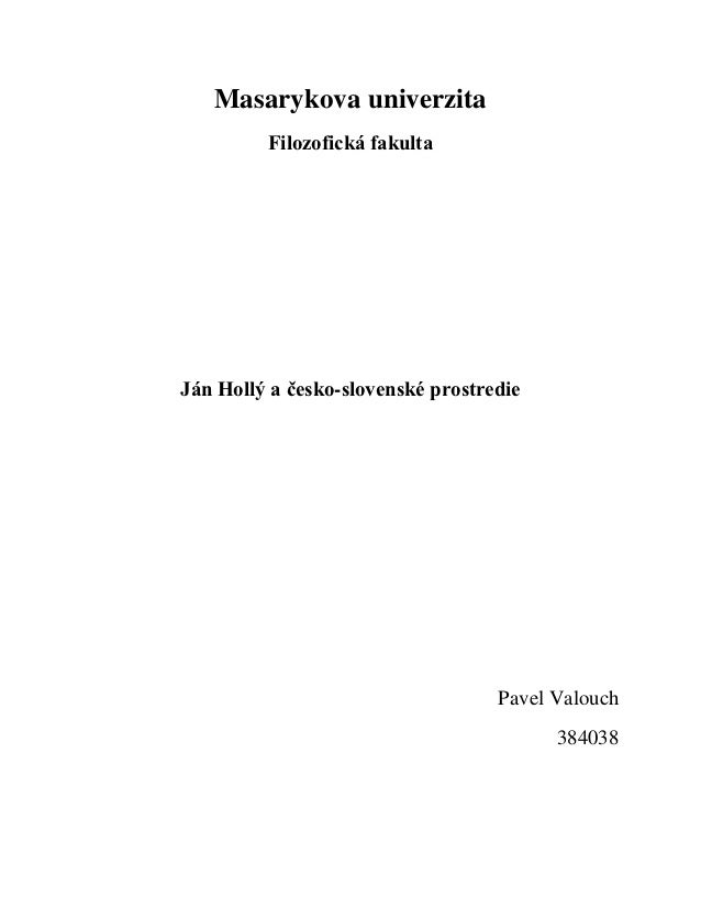 Masarykova univerzita         Filozofická fakultaJán Hollý a česko-slovenské prostredie                                   ...