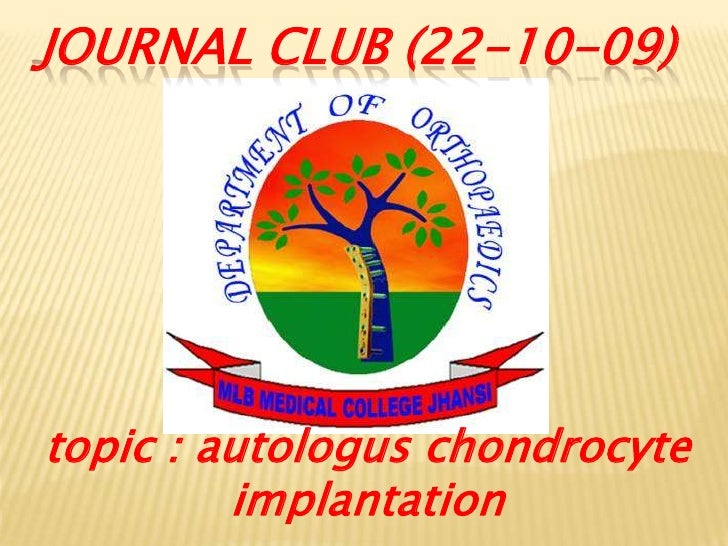 journal club (22-10-09)<br />topic : autologuschondrocyte implantation<br />
