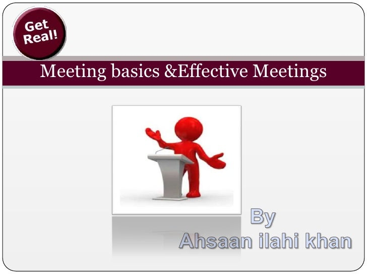 Meeting basics &Effective Meetings