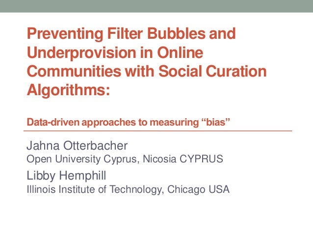 Preventing Filter Bubbles and Underprovision in Online Communities with Social Curation Algorithms: Data-driven approaches...