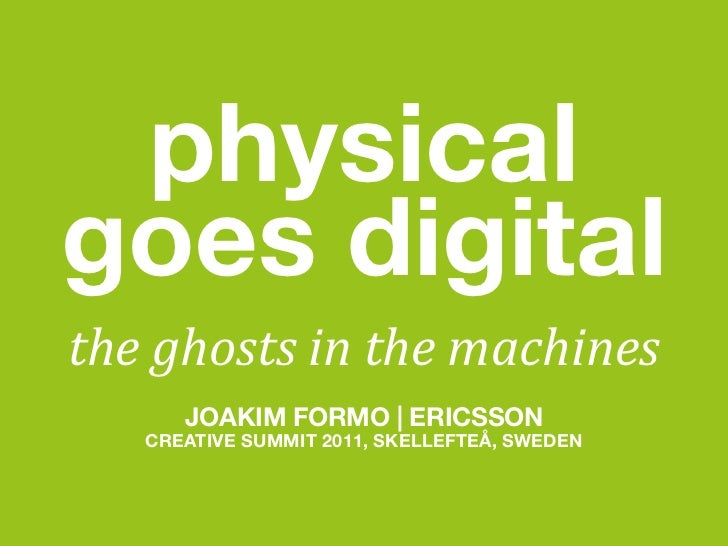 "physicalgoes digital!""#$%""&!$()$!""#$*+,""()#      JOAKIM FORMO 