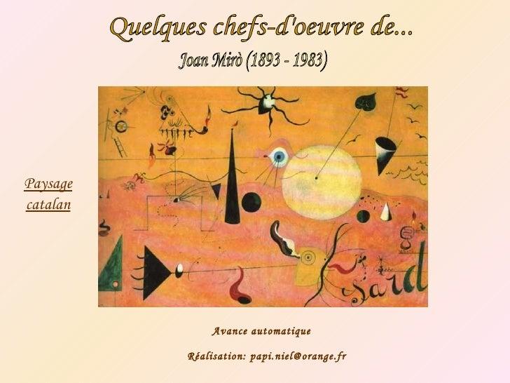 Joan Mirò (1893 - 1983) Quelques chefs-d'oeuvre de... Paysage catalan Avance automatique Réalisation: papi.niel@orange.fr