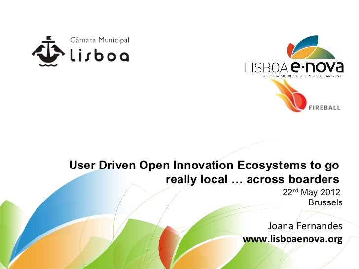 User Driven Open Innovation Ecosystems to go               really local … across boarders                                 ...