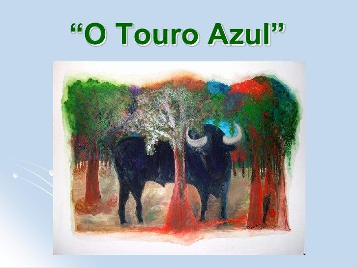 """""""O Touro Azul""""<br />"""