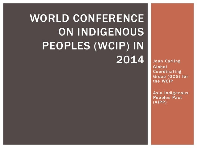 Joan Carling Global Coodinating Group:  Presentation on the World Conference of Indigenous Peoples  2014, IFAD First global meeting of the Indigenous Peoples Forum (2013)
