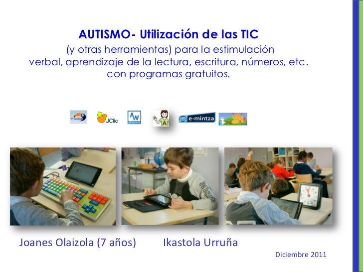 AUTISMO- Utilización de las TIC         (y otras herramientas) para la estimulación verbal, aprendizaje de la lectura, esc...