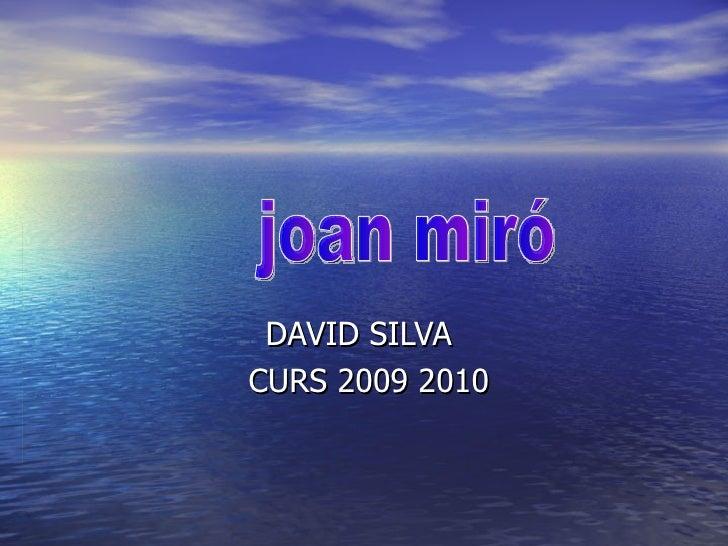 DAVID SILVA  CURS 2009 2010 joan miró