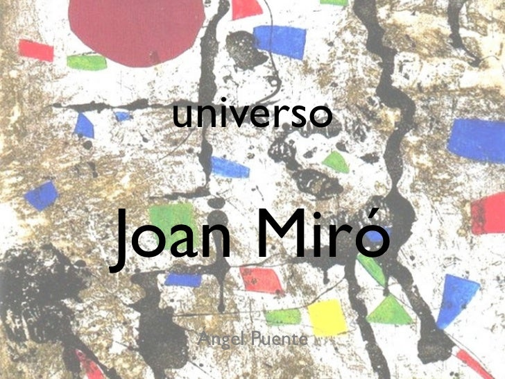 universoJoan Miró  Ángel Puente