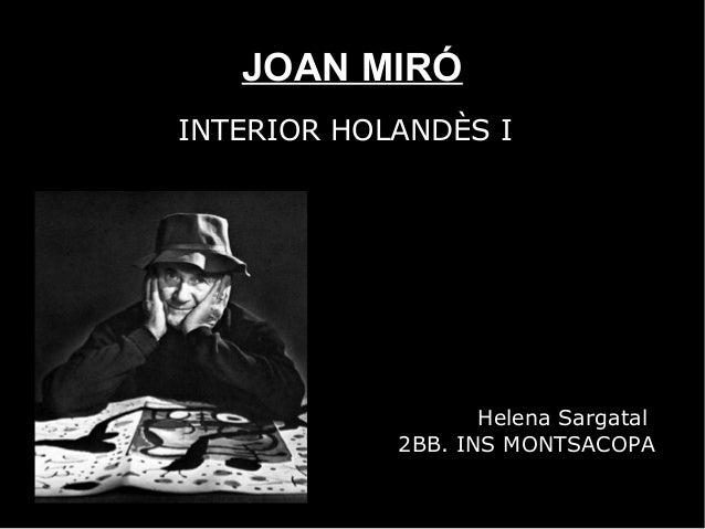 JOAN MIRÓINTERIOR HOLANDÈS I                   Helena Sargatal            2BB. INS MONTSACOPA