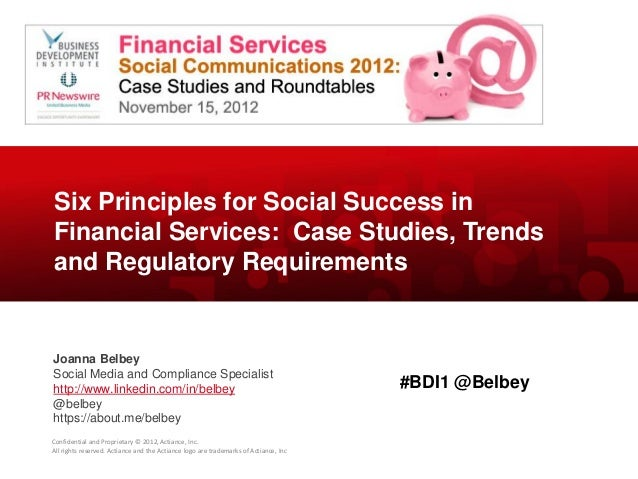 Six Principles for Social Success in Financial Services - BDI 11/15/12 Financial Services Social Communications 2012: Case Studies and Roundtables