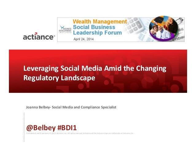Leveraging Social Business Amid The Changing Regulatory Landscape - BDI 4/24 Wealth Management Social Business Leadership Forum