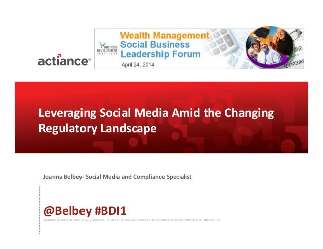 Leveraging Social Business Amid The Changing Regulatory Landscape - BDI 4/24 Wealth Management Social Business Leadership Forum