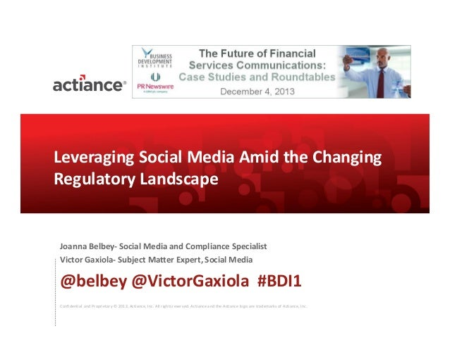 Leveraging Social Media Amid the Changing Regulatory Landscape  Joanna Belbey- Social Media and Compliance Specialist Vict...