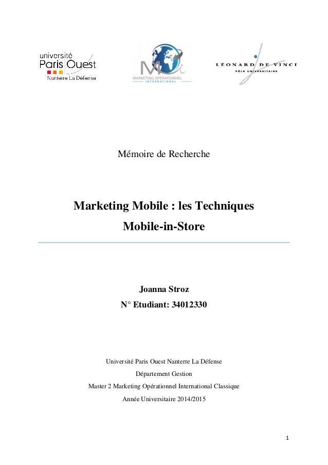 1 Mémoire de Recherche Marketing Mobile : les Techniques Mobile-in-Store Joanna Stroz N° Etudiant: 34012330 Université Par...