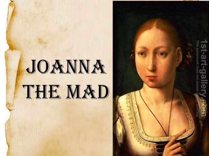 Joanna the mad (1)