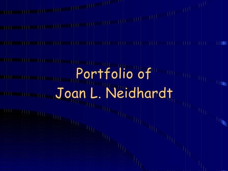 Portfolio of Joan L. Neidhardt