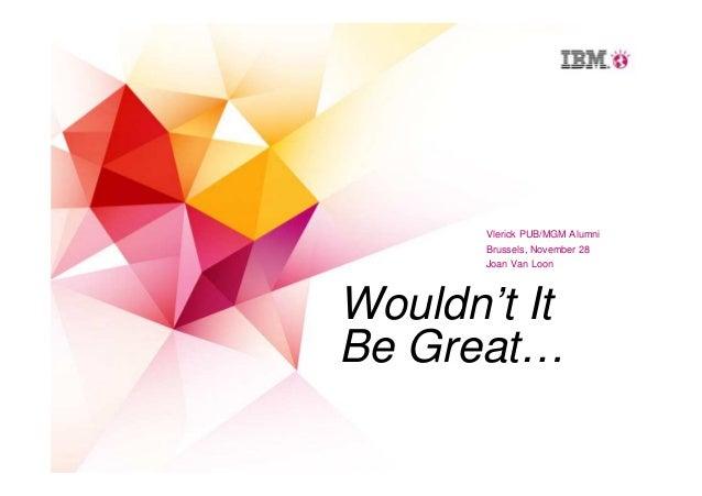 IBM - Joan Van Loon - Experience The Future 28/11/2012