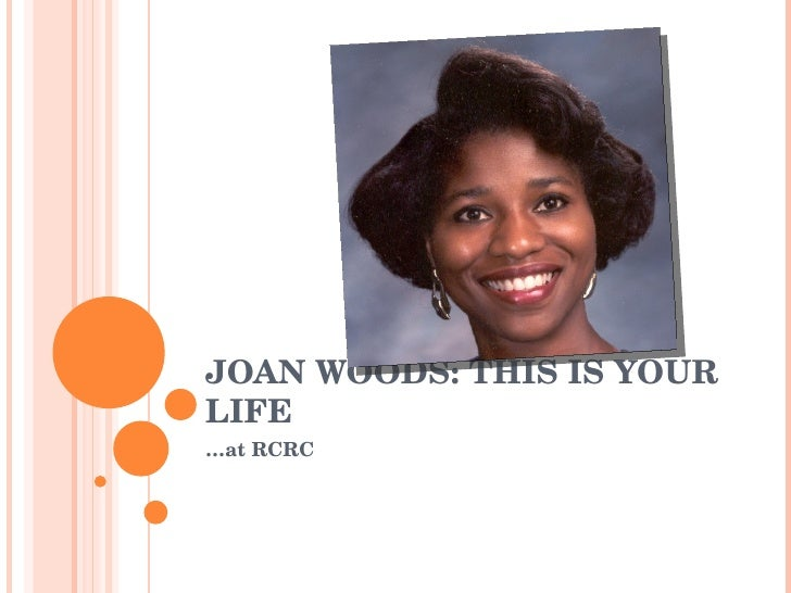 JOAN WOODS: THIS IS YOUR LIFE … at RCRC