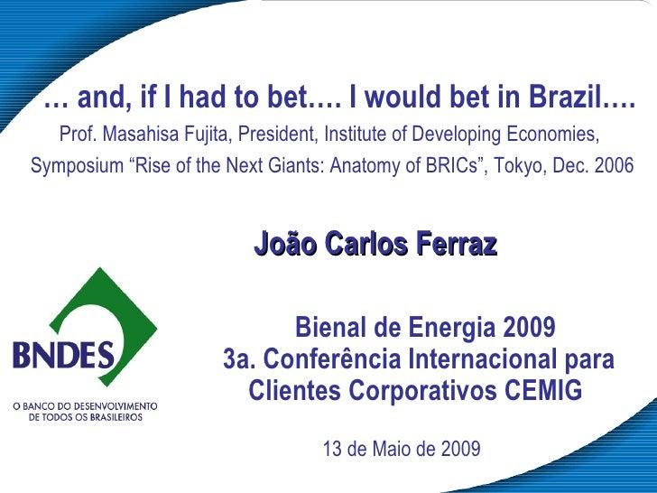 Palestra: Crescimento e Competitividade do Setor Produtivo Brasileiro. Palestrante: João Carlos Ferraz