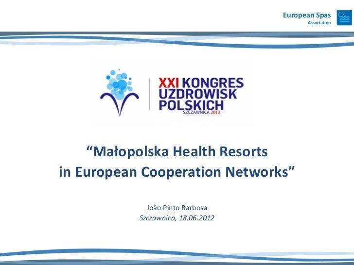 "European Spas                                          Association    ""Małopolska Health Resortsin European Cooperation Ne..."